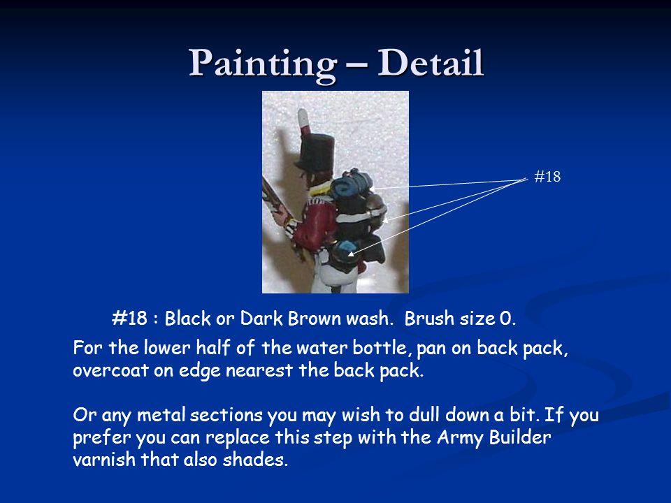 Painting – Detail #18 : Black or Dark Brown wash. Brush size 0.