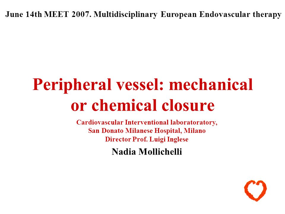 Peripheral vessel: mechanical or chemical closure