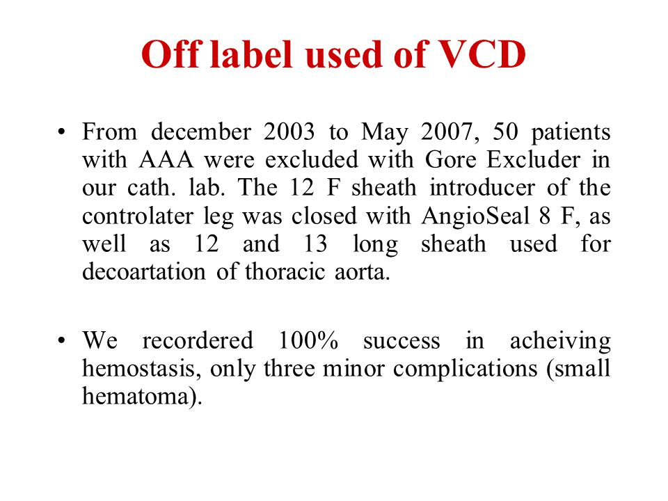 Off label used of VCD
