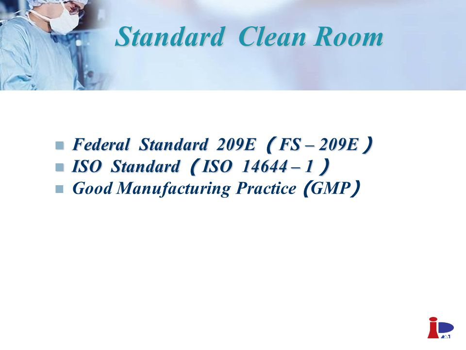 Standard Clean Room Federal Standard 209E ( FS – 209E )