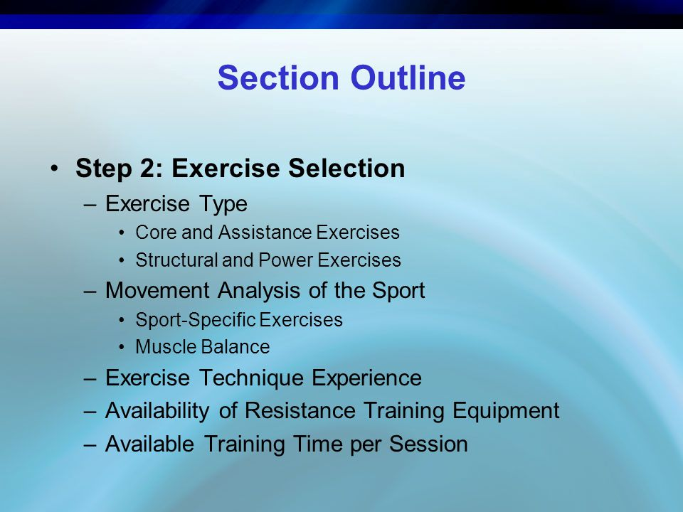 Section Outline Step 2: Exercise Selection Exercise Type