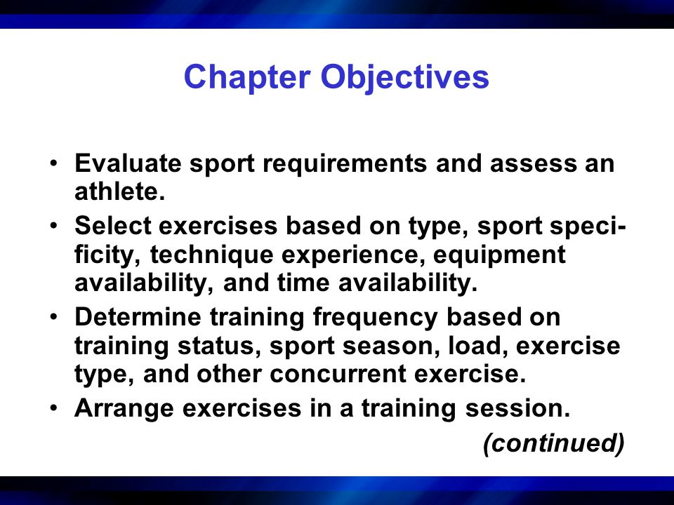 Chapter Objectives Evaluate sport requirements and assess an athlete.