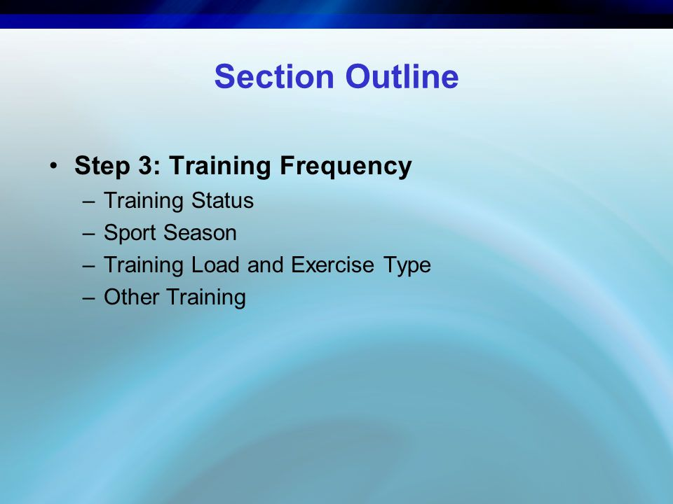 Section Outline Step 3: Training Frequency Training Status