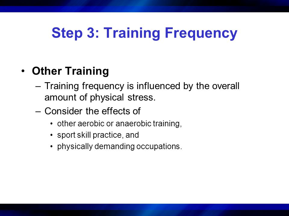 Step 3: Training Frequency