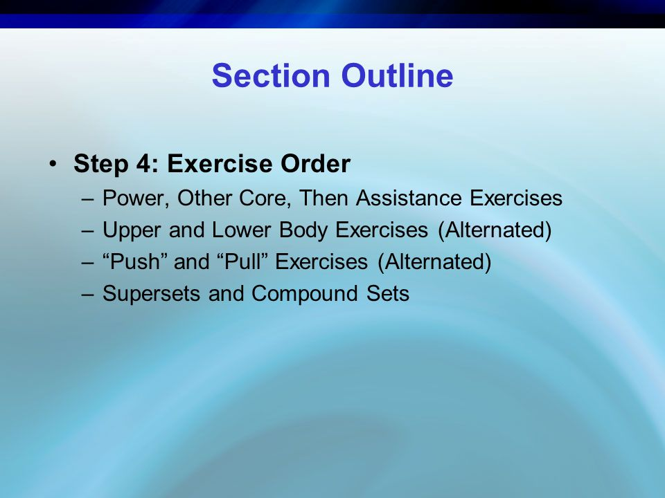 Section Outline Step 4: Exercise Order