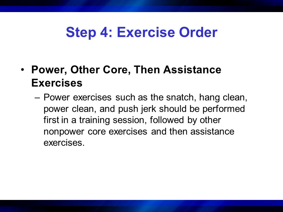 Step 4: Exercise Order Power, Other Core, Then Assistance Exercises