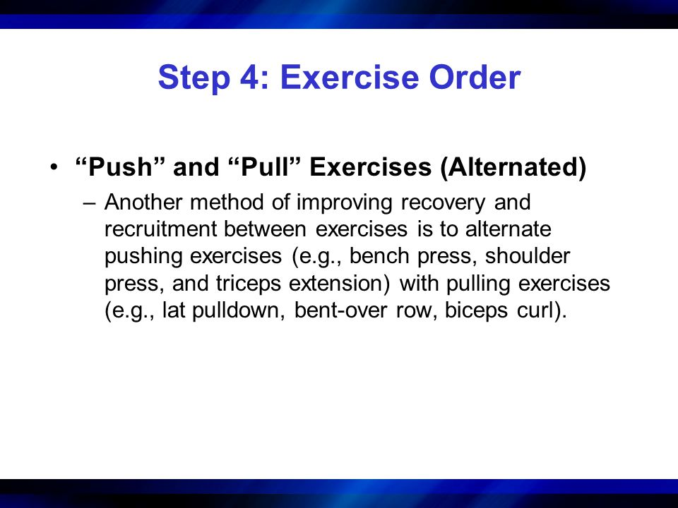 Step 4: Exercise Order Push and Pull Exercises (Alternated)