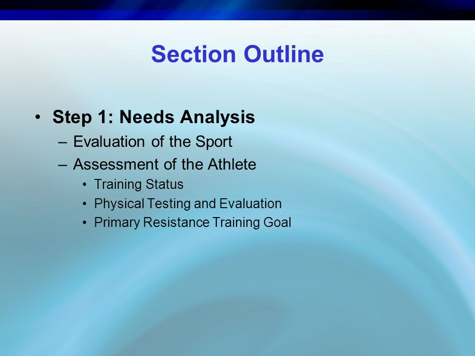 Section Outline Step 1: Needs Analysis Evaluation of the Sport
