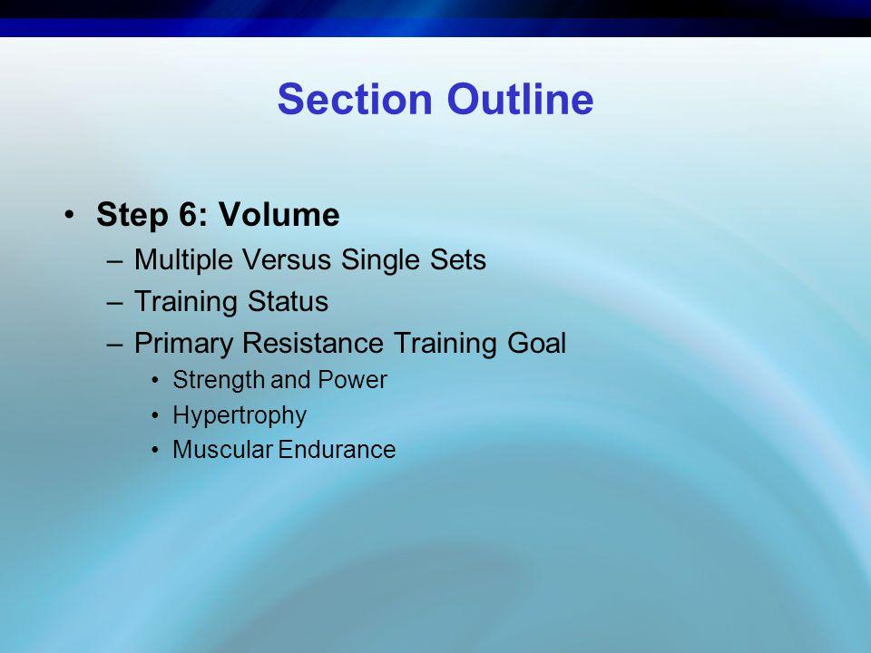 Section Outline Step 6: Volume Multiple Versus Single Sets