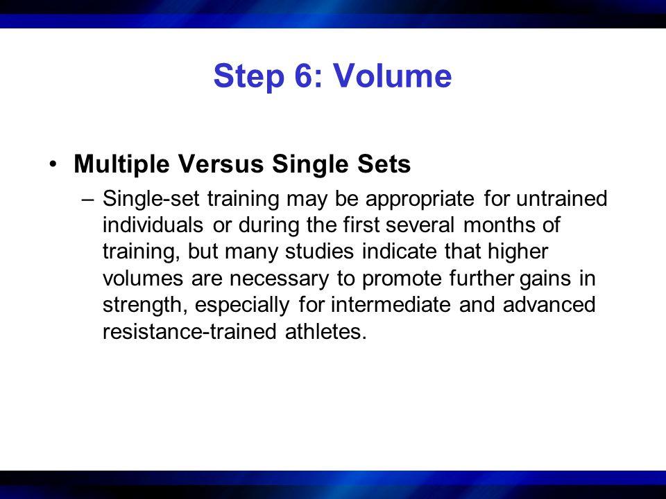 Step 6: Volume Multiple Versus Single Sets