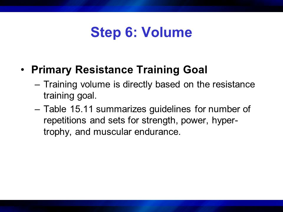 Step 6: Volume Primary Resistance Training Goal