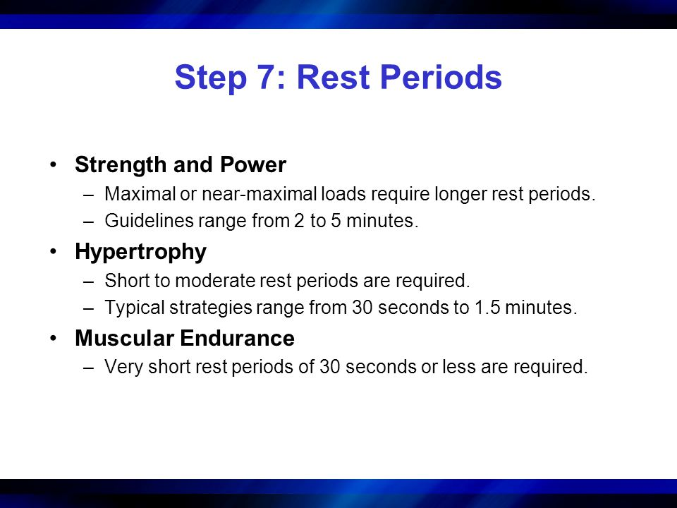Step 7: Rest Periods Strength and Power Hypertrophy Muscular Endurance