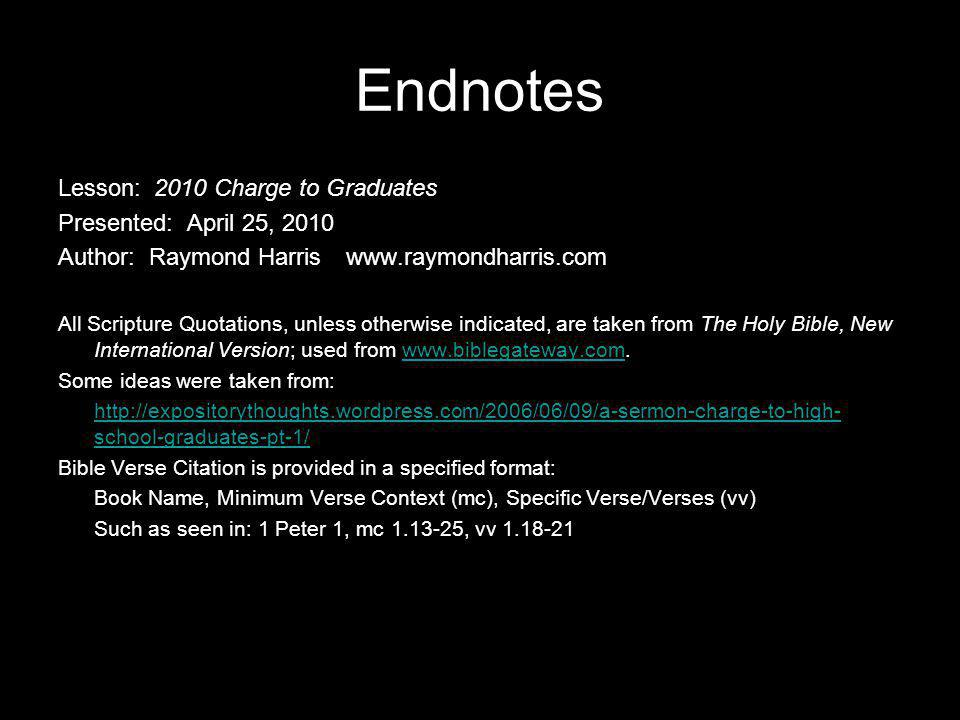 Endnotes Lesson: 2010 Charge to Graduates Presented: April 25, 2010