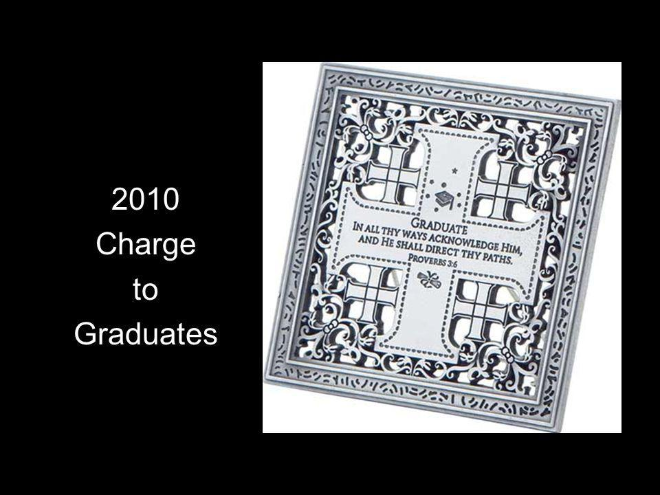 2010 Charge to Graduates