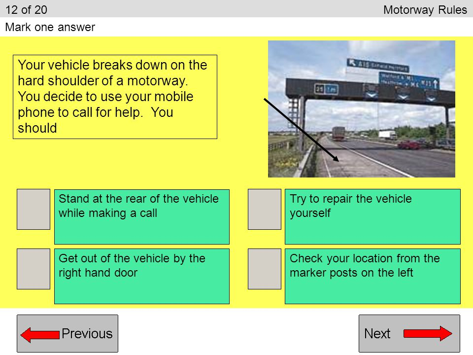 12 of 20 Motorway Rules Mark one answer.
