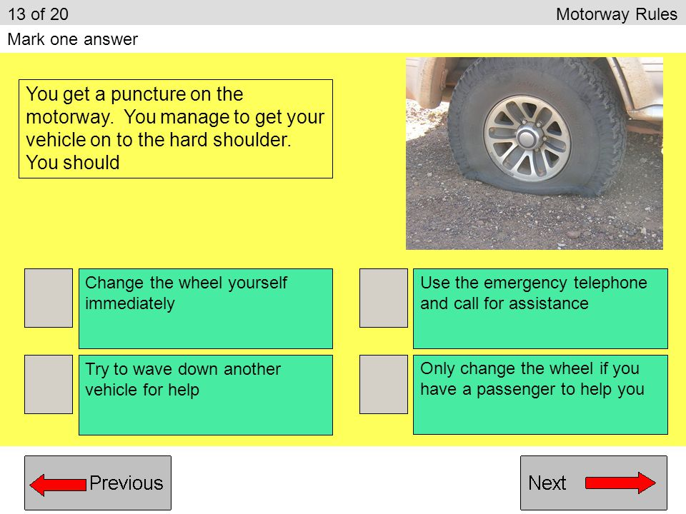 13 of 20 Motorway Rules Mark one answer.