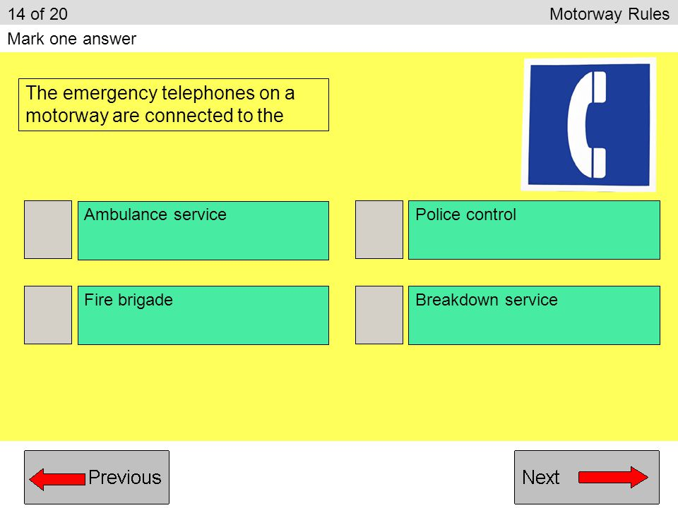 The emergency telephones on a motorway are connected to the