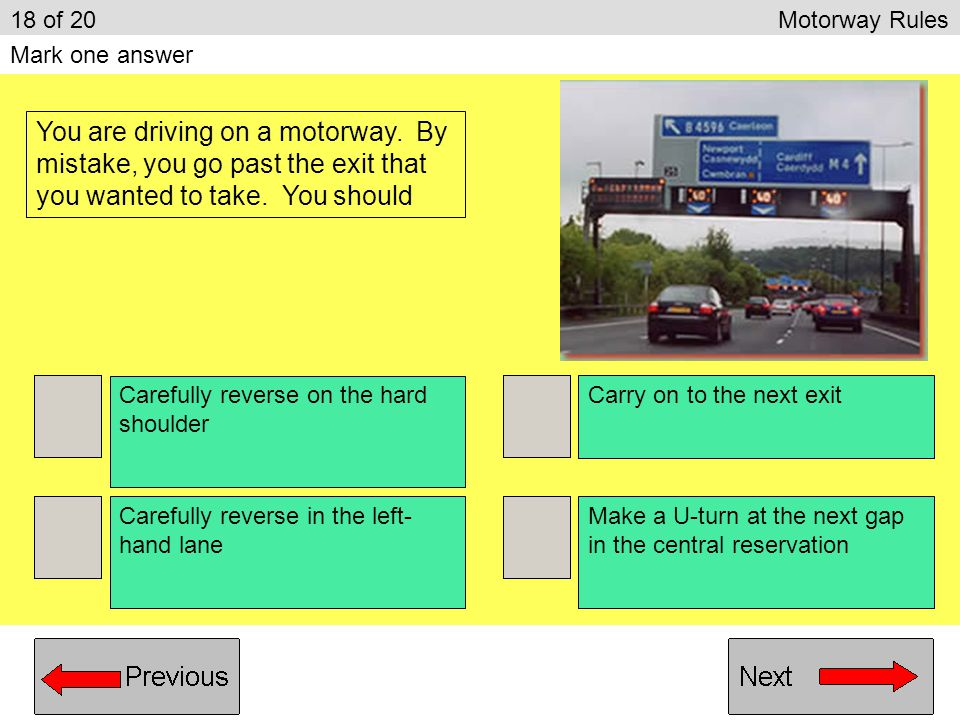 18 of 20 Motorway Rules Mark one answer.