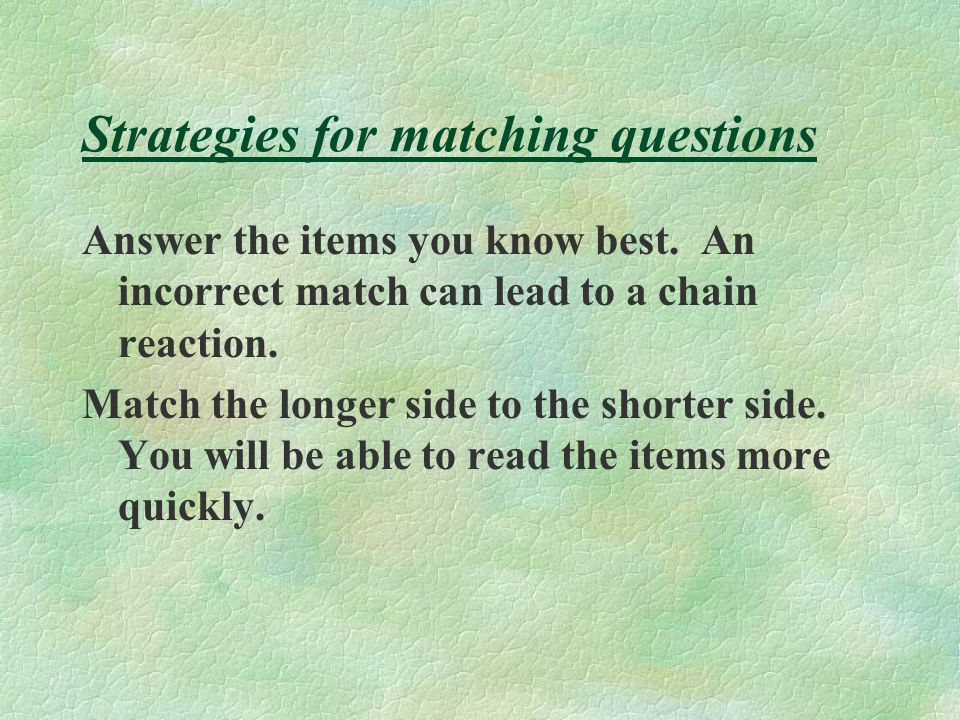 Strategies for matching questions