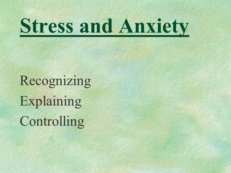 Stress and Anxiety Recognizing Explaining Controlling