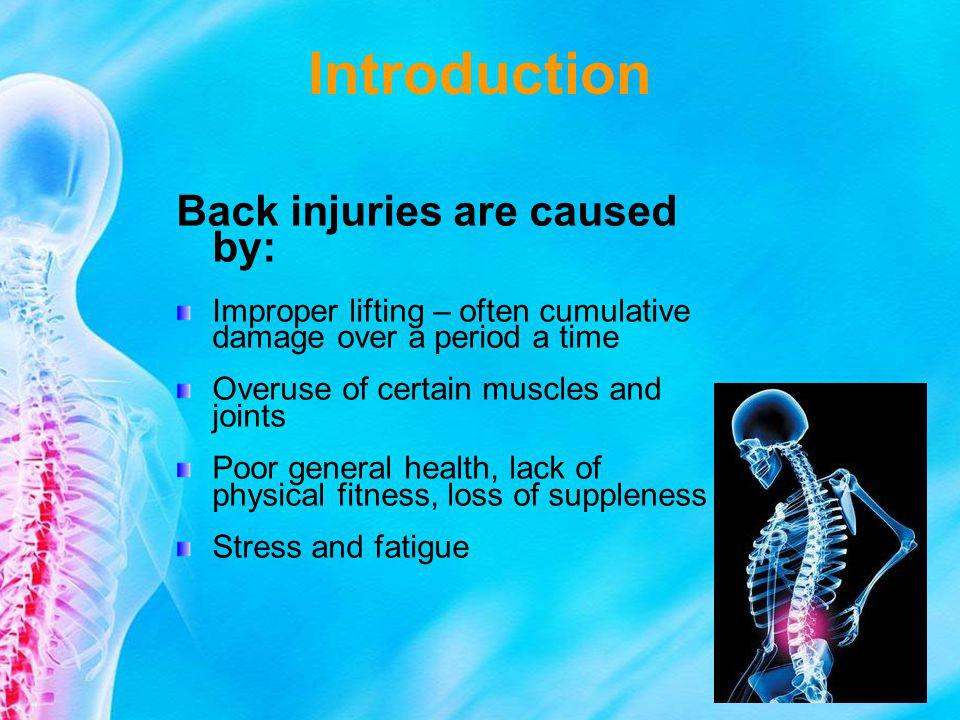 Introduction Back injuries are caused by: