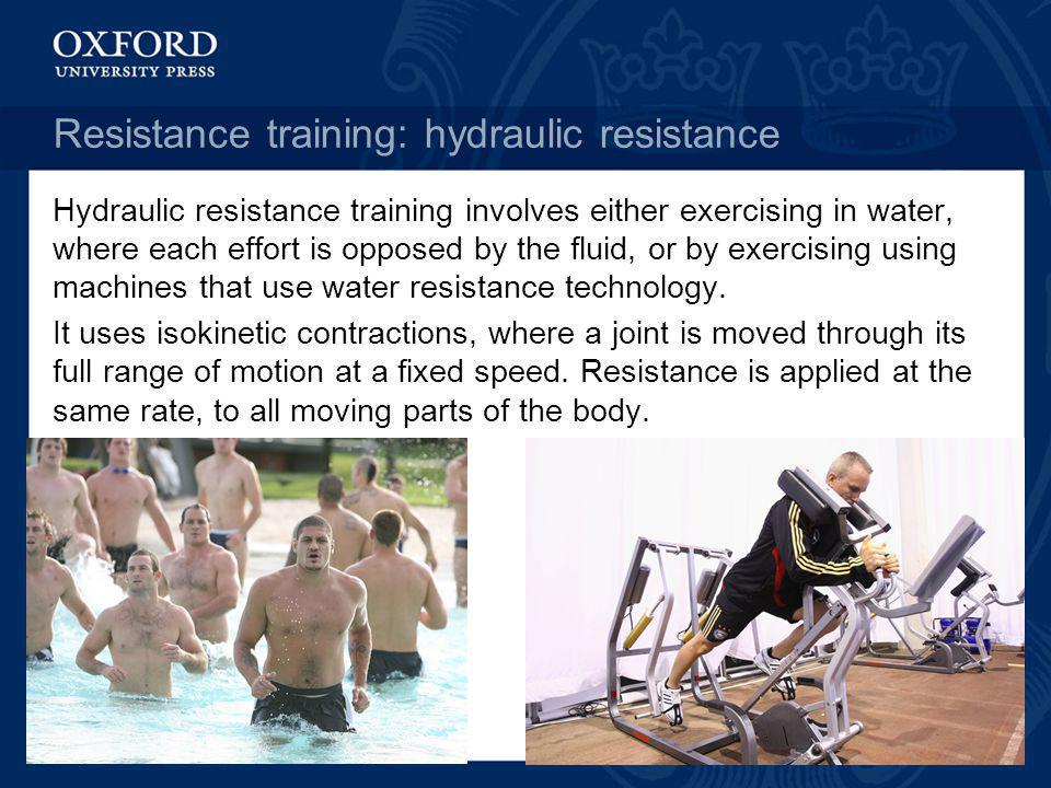 Resistance training: hydraulic resistance