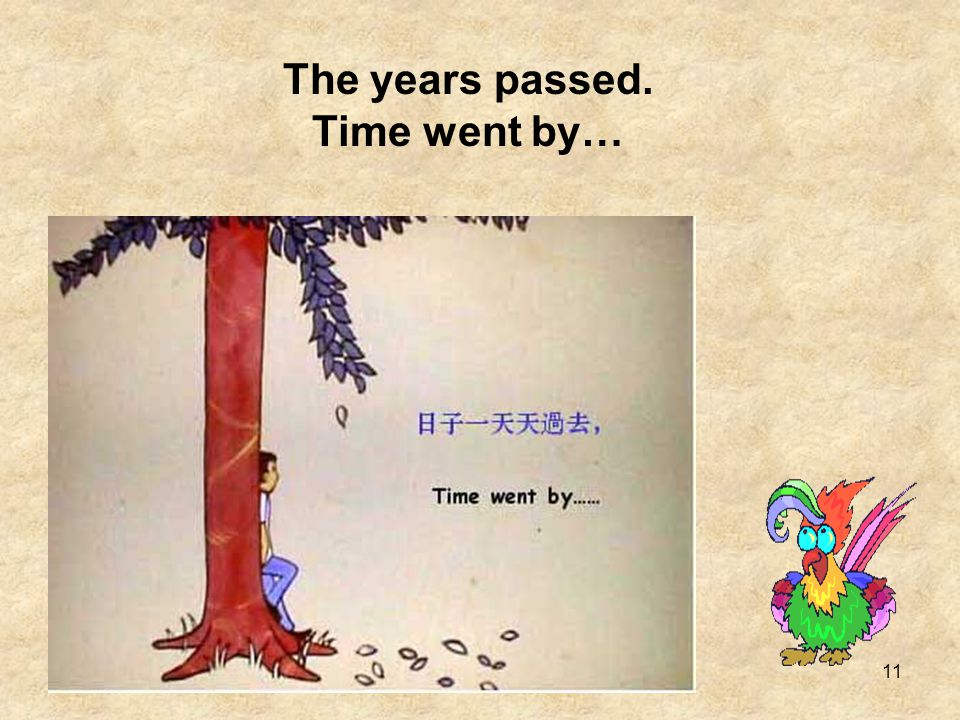 The years passed. Time went by…