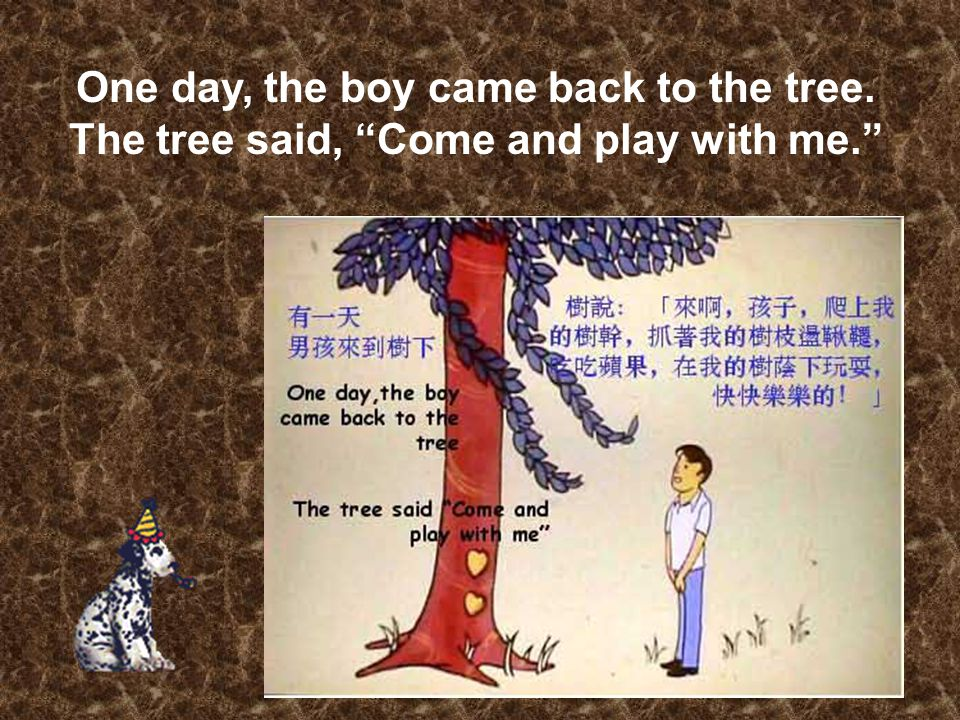 One day, the boy came back to the tree