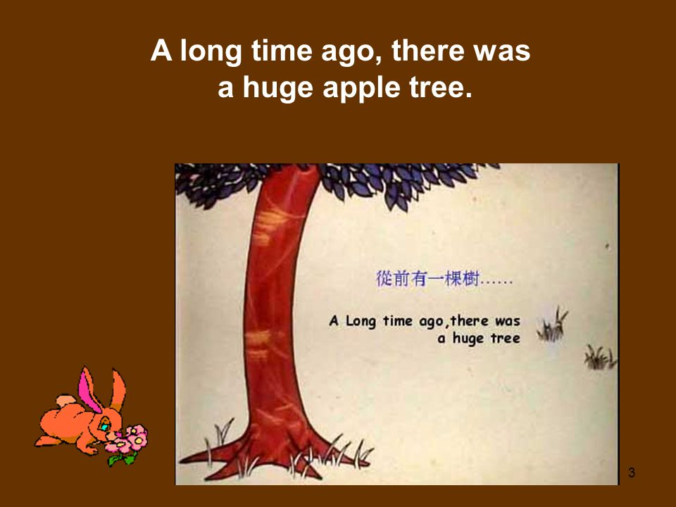 A long time ago, there was a huge apple tree.