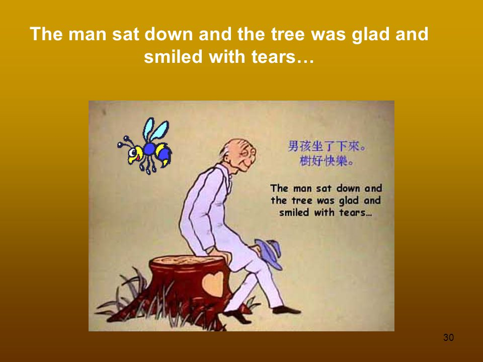 The man sat down and the tree was glad and smiled with tears…