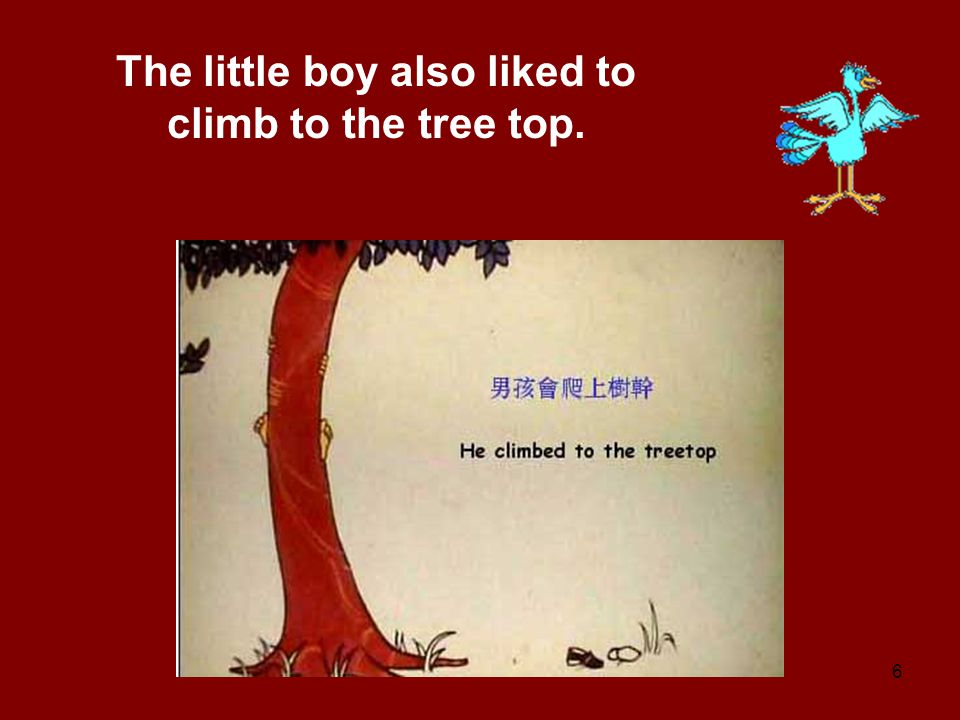 The little boy also liked to climb to the tree top.
