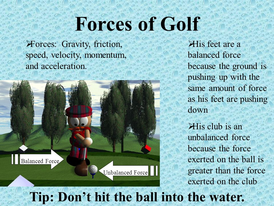 Tip: Don't hit the ball into the water.