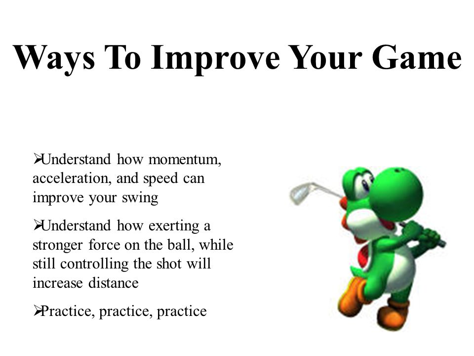 Ways To Improve Your Game