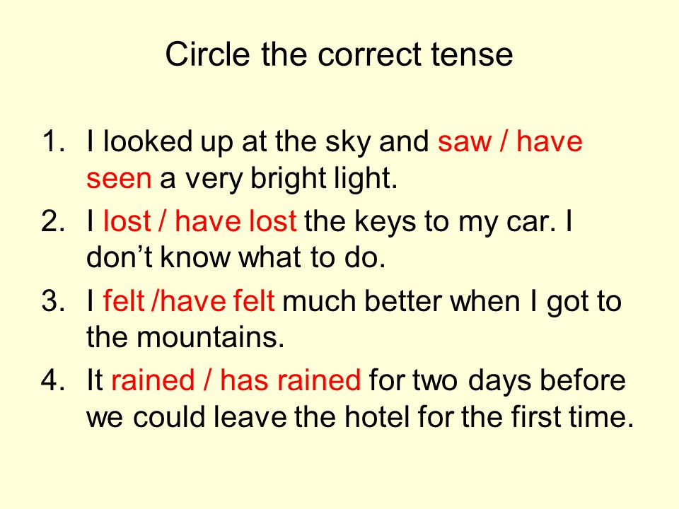 Circle the correct tense