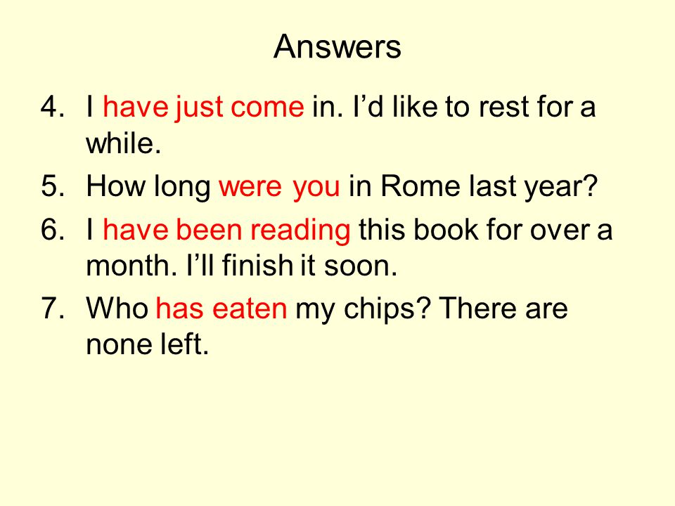 Answers I have just come in. I'd like to rest for a while.