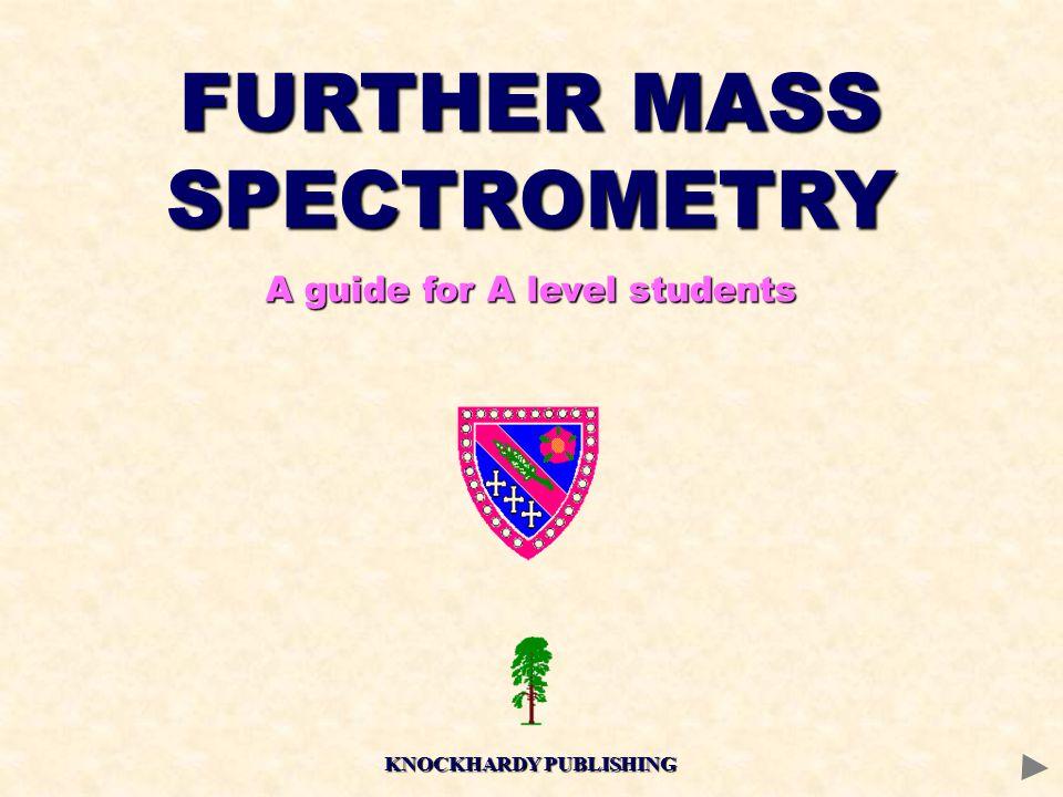 FURTHER MASS SPECTROMETRY KNOCKHARDY PUBLISHING