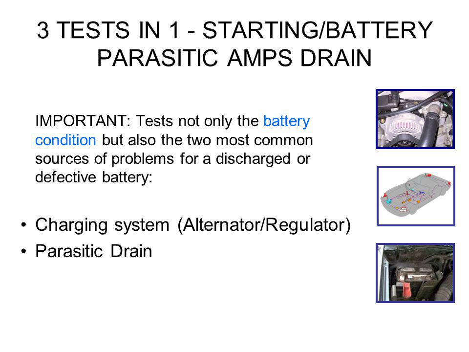 3 TESTS IN 1 - STARTING/BATTERY PARASITIC AMPS DRAIN