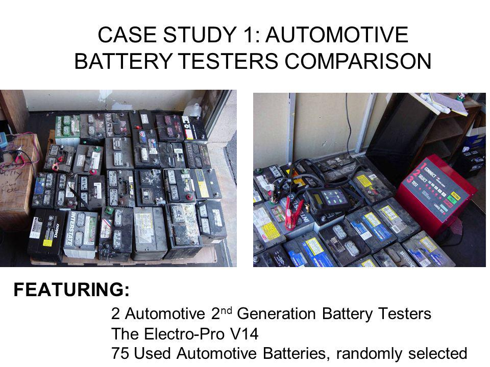 CASE STUDY 1: AUTOMOTIVE BATTERY TESTERS COMPARISON