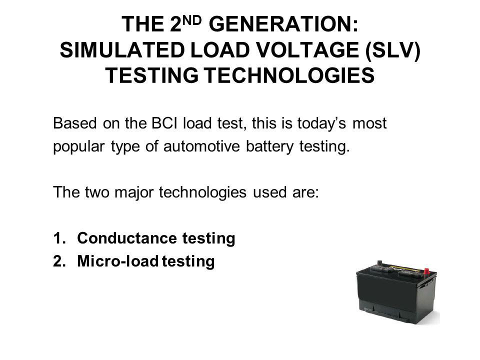 THE 2ND GENERATION: SIMULATED LOAD VOLTAGE (SLV) TESTING TECHNOLOGIES