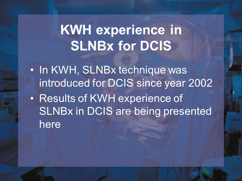 KWH experience in SLNBx for DCIS