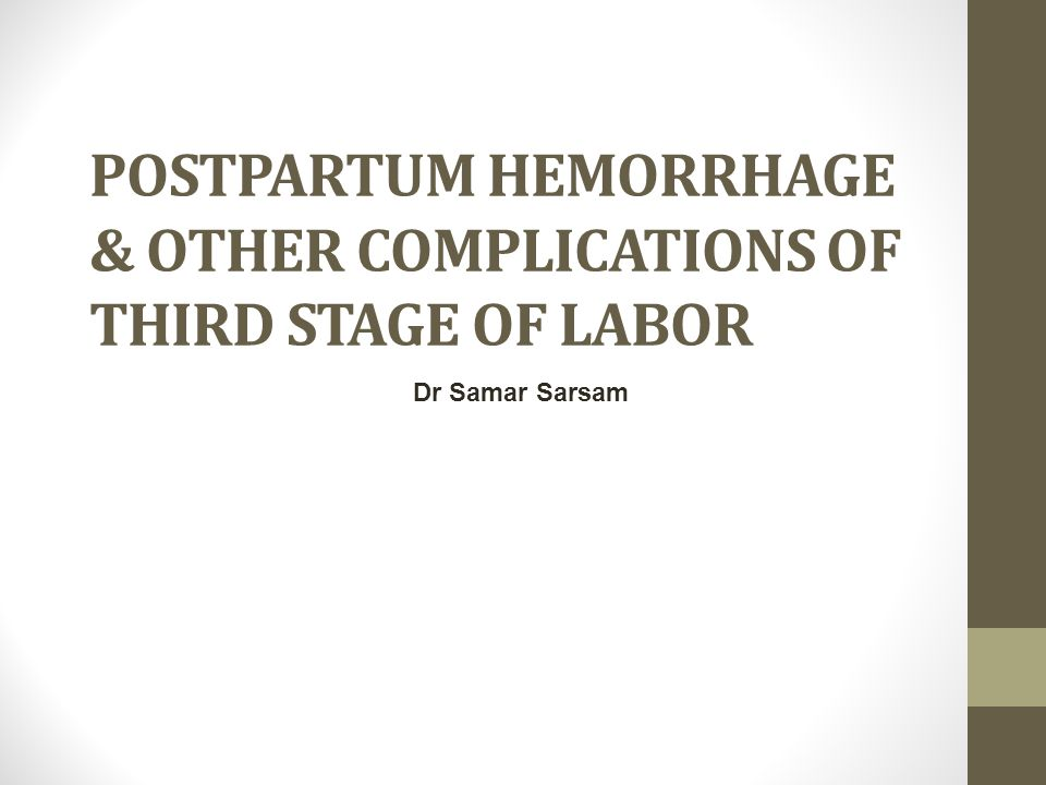 POSTPARTUM HEMORRHAGE & OTHER COMPLICATIONS OF THIRD STAGE OF LABOR