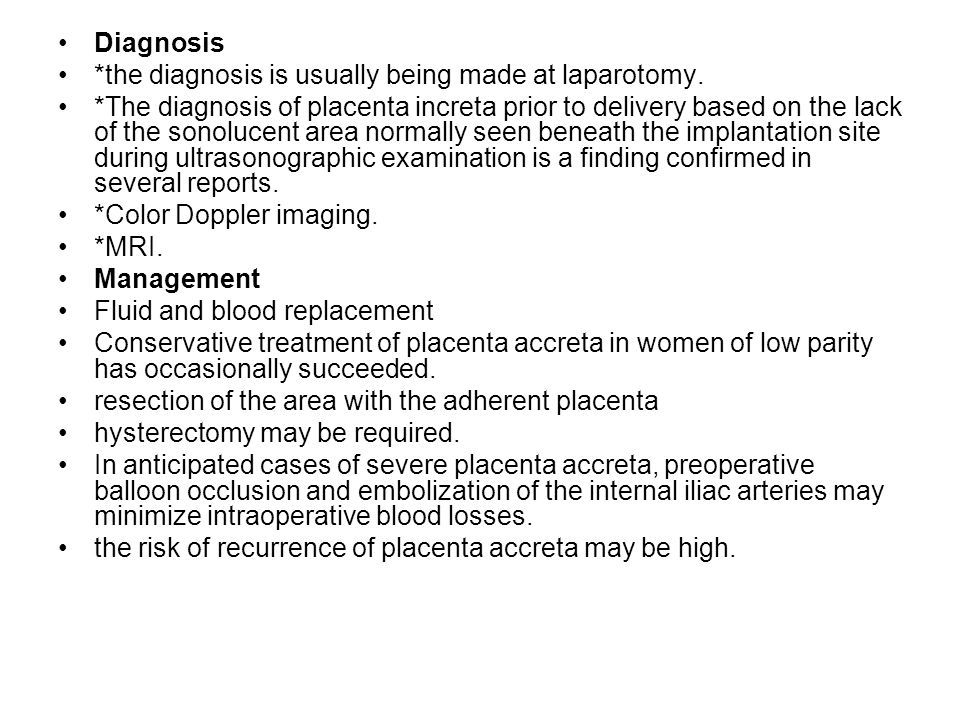 Diagnosis *the diagnosis is usually being made at laparotomy.