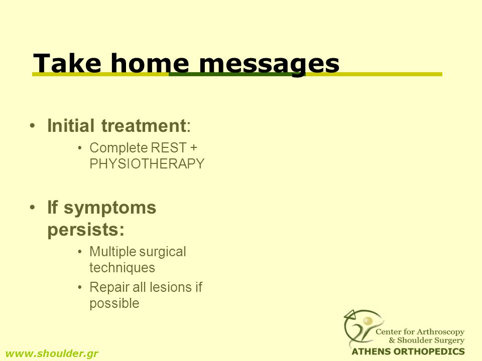 Take home messages Initial treatment: If symptoms persists: