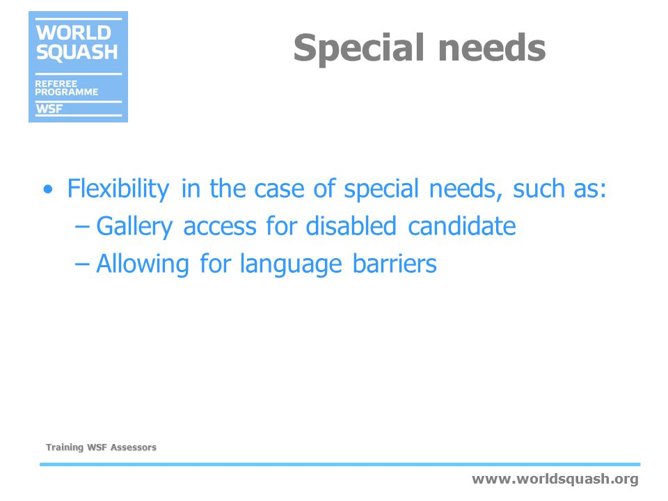 Special needs Flexibility in the case of special needs, such as:
