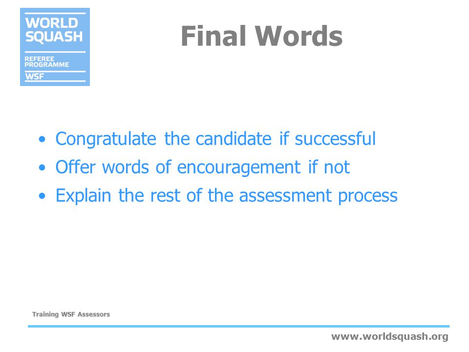 Final Words Congratulate the candidate if successful
