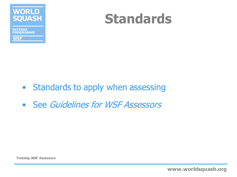 Standards Standards to apply when assessing