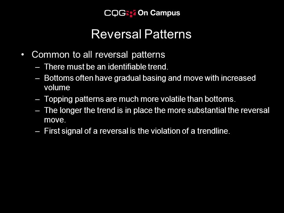 Reversal Patterns Common to all reversal patterns