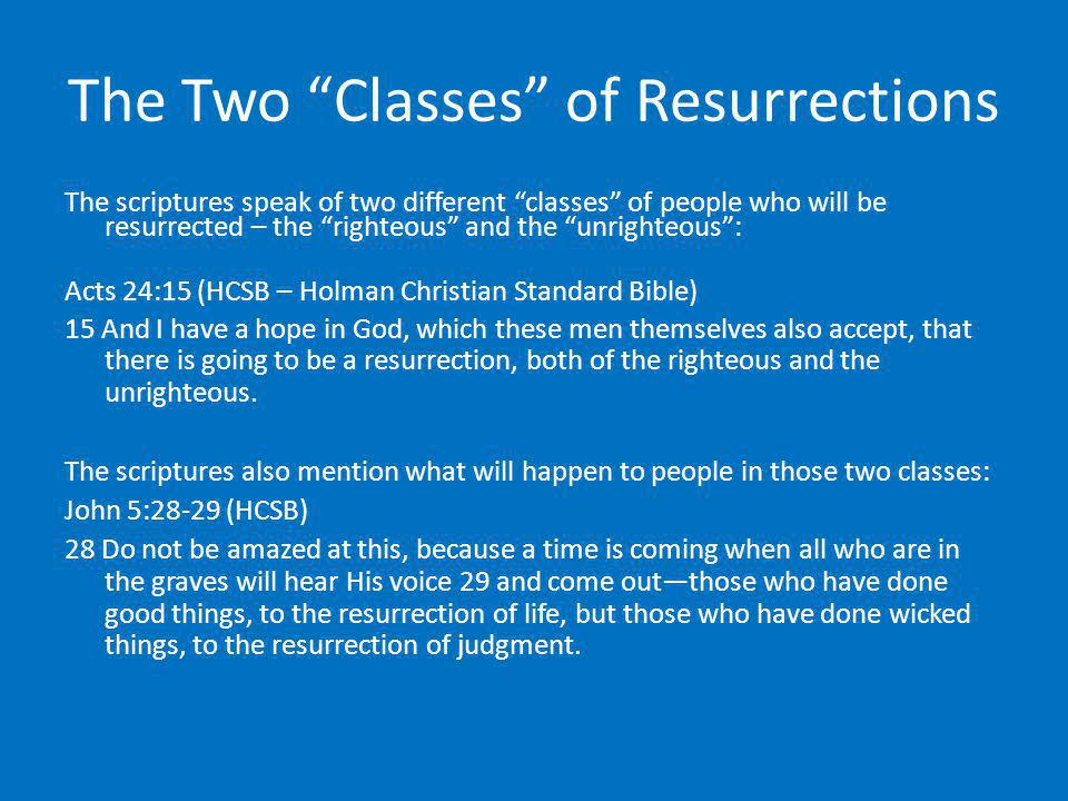 The Two Classes of Resurrections