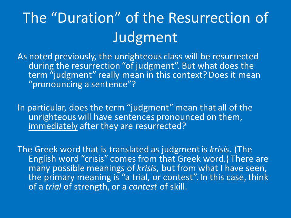 The Duration of the Resurrection of Judgment