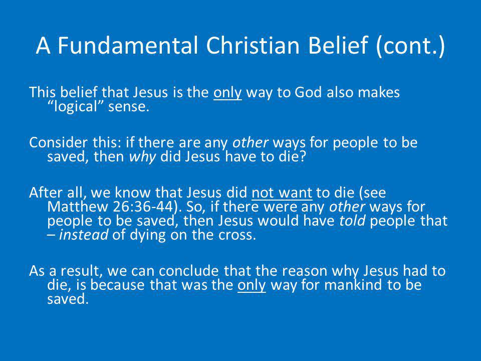 A Fundamental Christian Belief (cont.)
